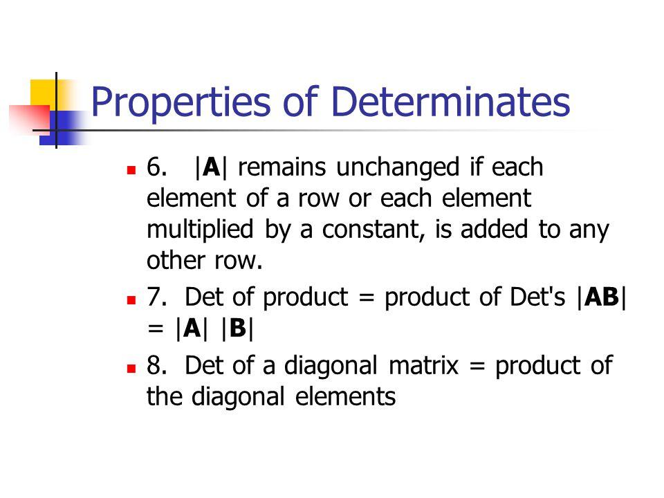Properties of Determinates