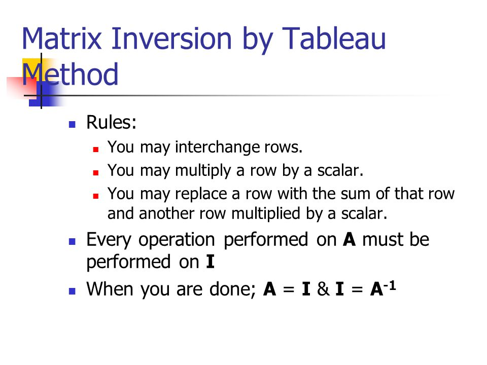 Matrix Inversion by Tableau Method