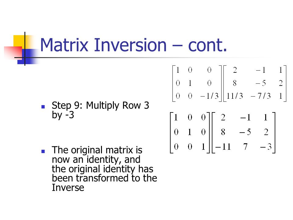 Matrix Inversion – cont.