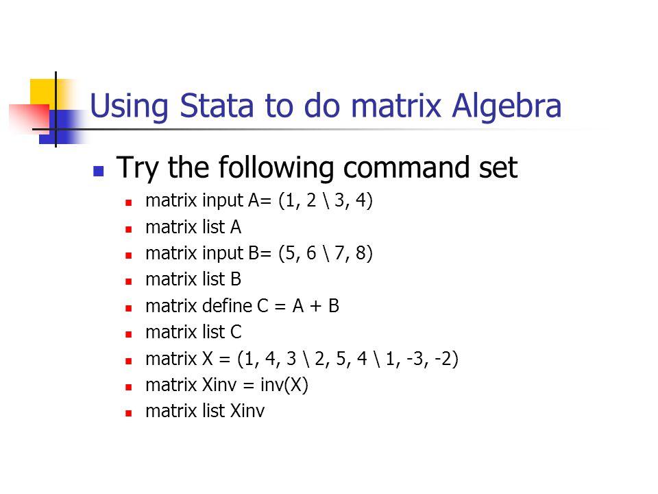 Using Stata to do matrix Algebra