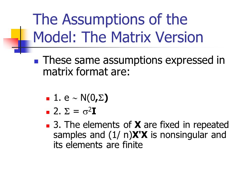 The Assumptions of the Model: The Matrix Version