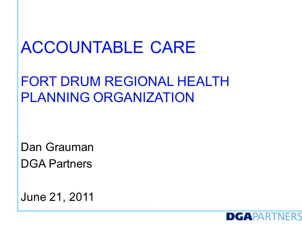 Agenda Introductions. Where Do Accountable Care Organizations Fit in Today's Competitive Market. How ACOs Work.