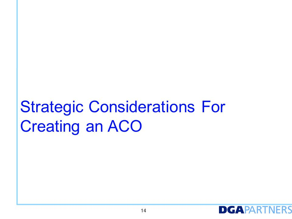 ACOs raise several strategic questions