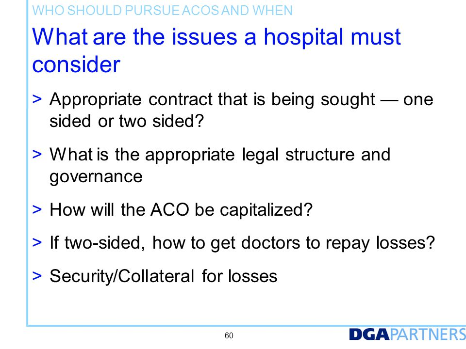 Consider an ACO soon IF It fits your broader vision