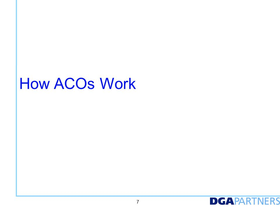 An ACO is an entity that is clinically