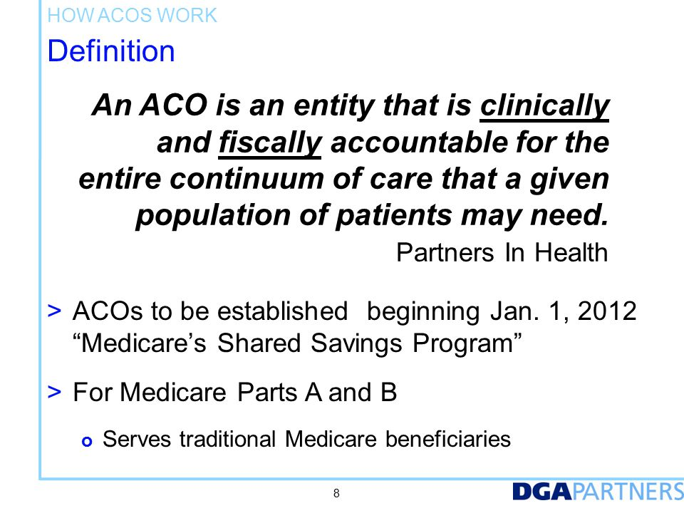 Who can be an ACO How ACOs Work Professionals in group practice