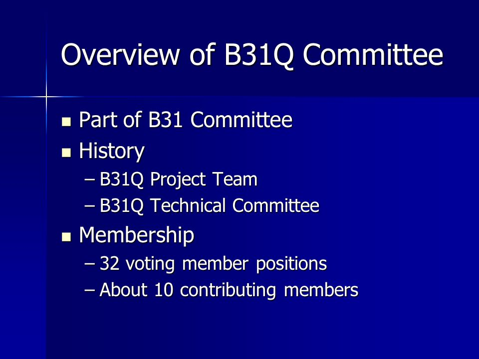 Overview of B31Q Committee
