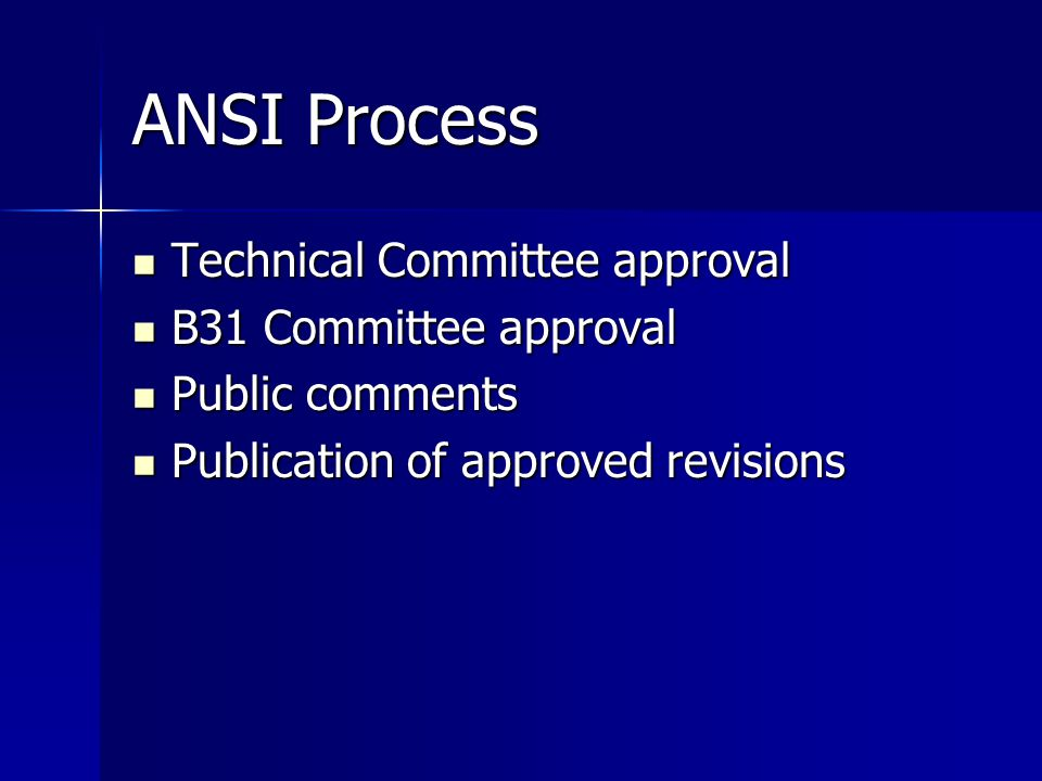 ANSI Process Technical Committee approval B31 Committee approval