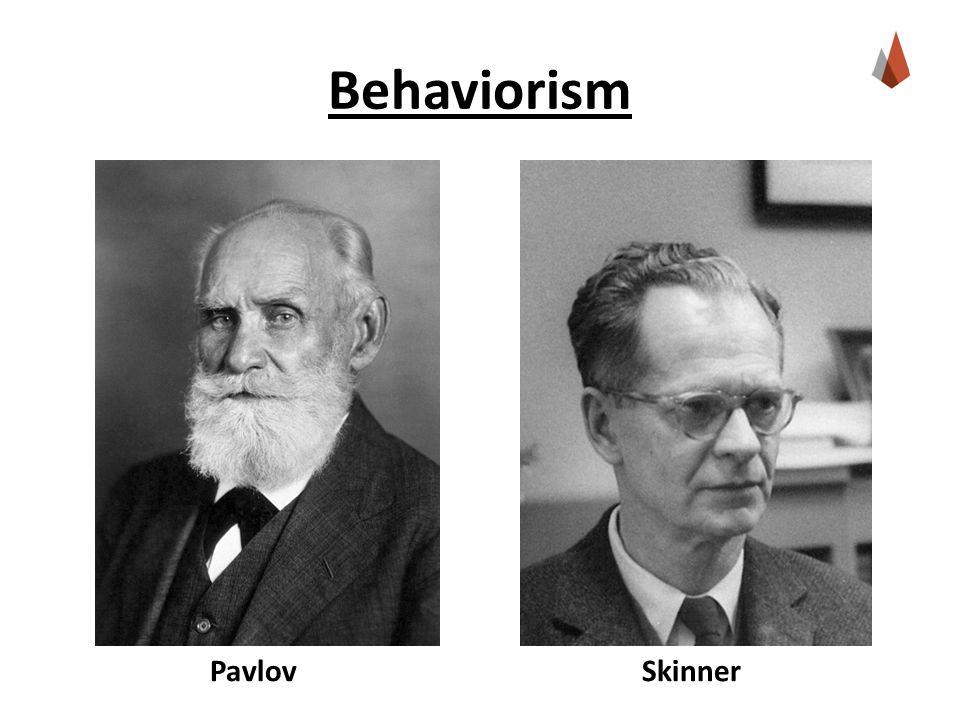 Behaviorism Pavlov Skinner