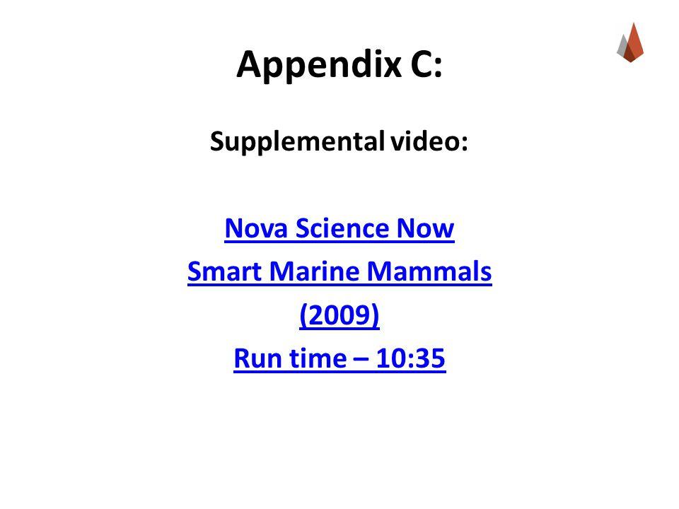 Appendix C: Supplemental video: Nova Science Now Smart Marine Mammals (2009) Run time – 10:35