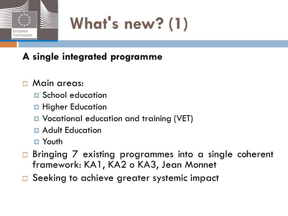 What s new (1) A single integrated programme Main areas: