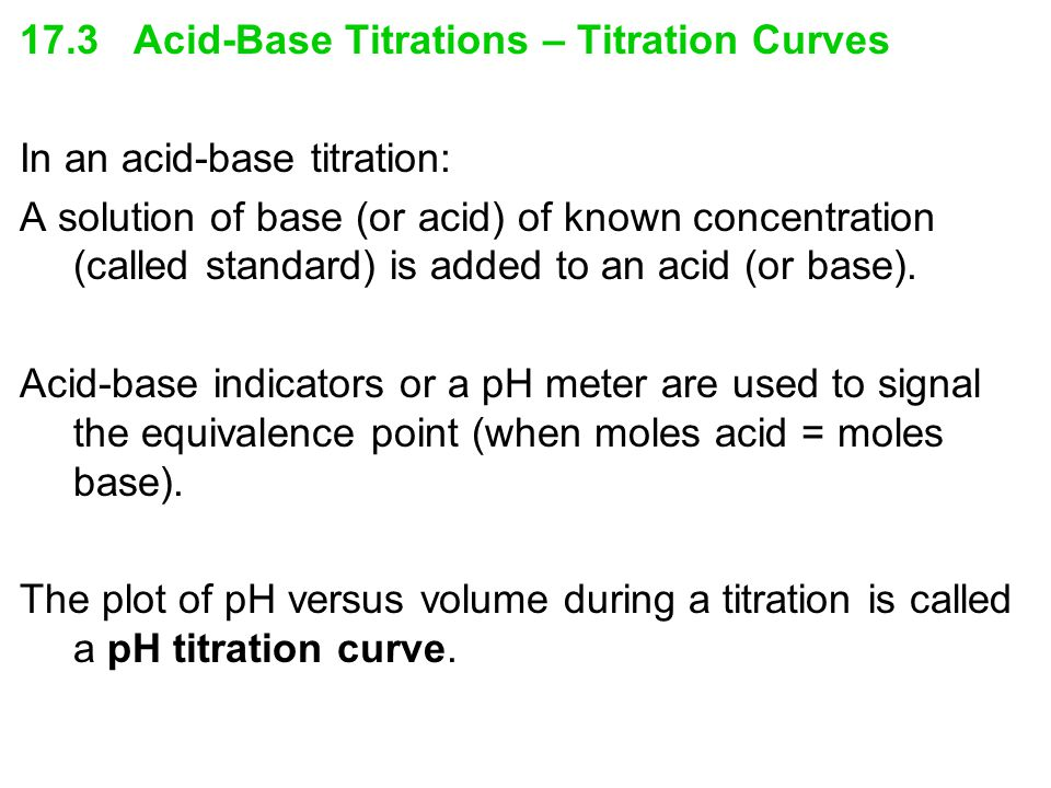17.3 Acid-Base Titrations – Titration Curves