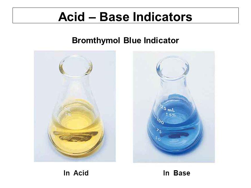 Acid – Base Indicators Bromthymol Blue Indicator.