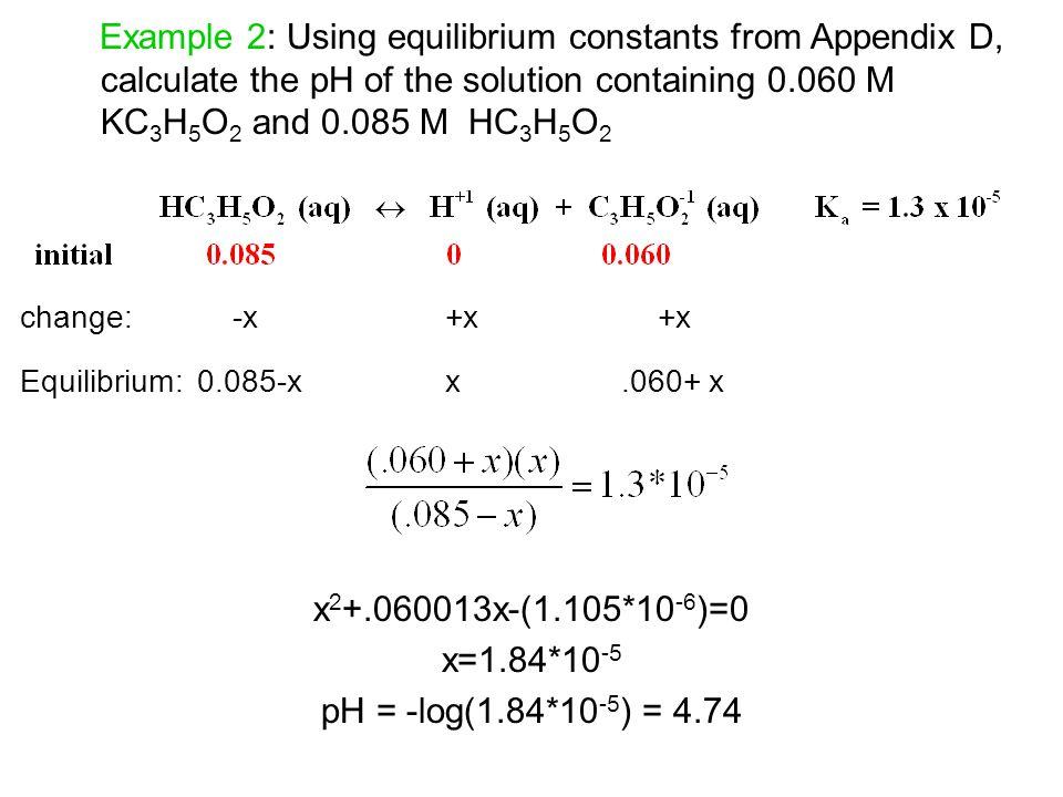 change: -x +x +x Equilibrium: 0.085-x x .060+ x