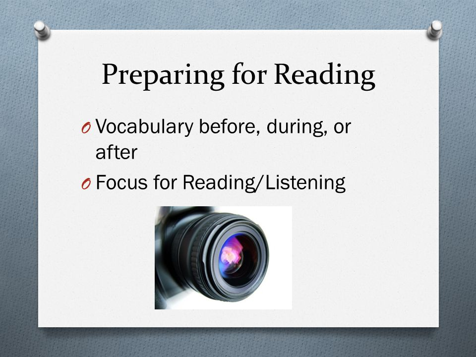 Preparing for Reading Vocabulary before, during, or after