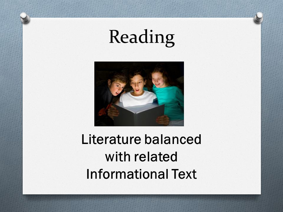 Reading Literature balanced with related Informational Text