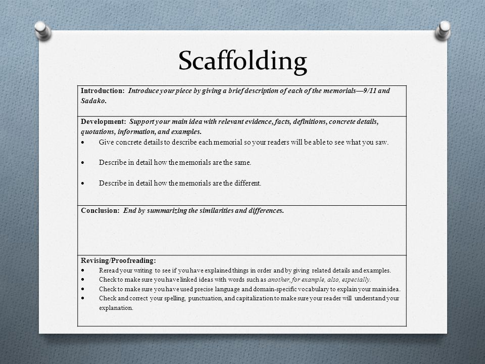 Scaffolding Introduction: Introduce your piece by giving a brief description of each of the memorials—9/11 and Sadako.