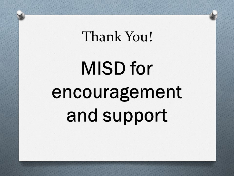 MISD for encouragement and support