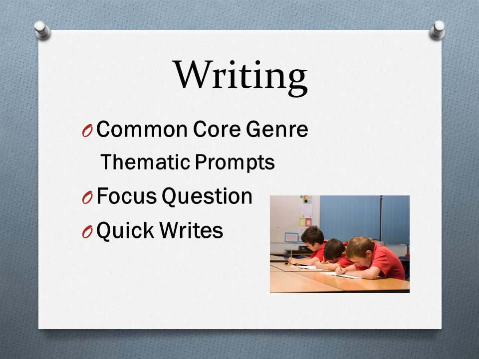Writing Common Core Genre Thematic Prompts Focus Question Quick Writes