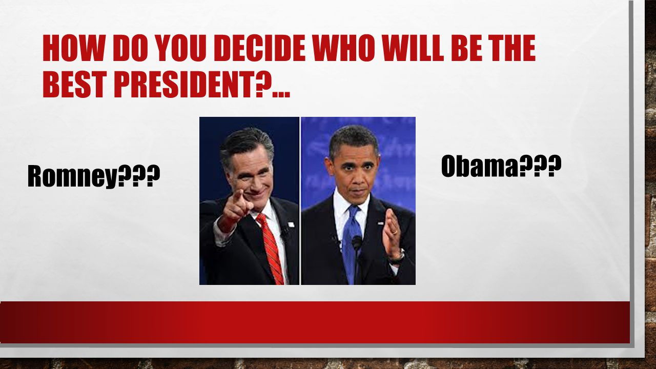 How do you decide who will be the best President ...