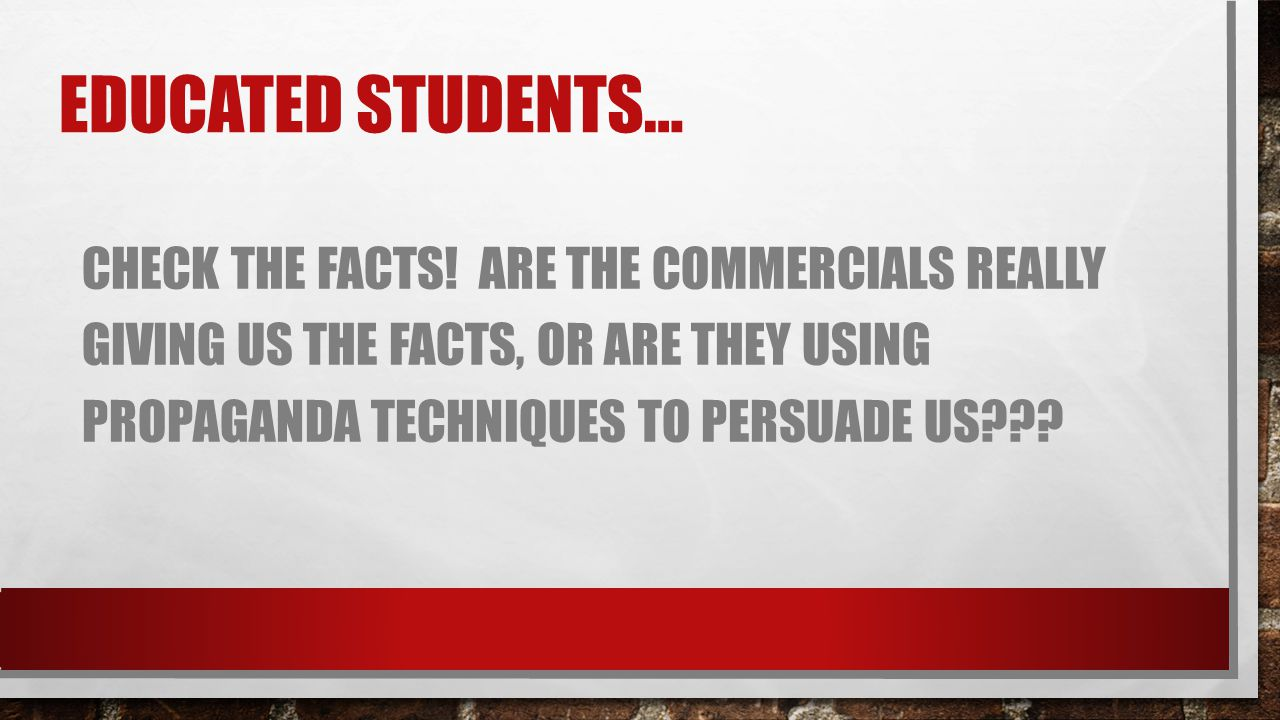Educated students… Check the facts.
