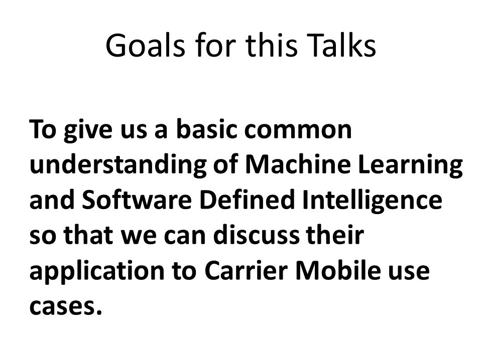 Goals for this Talks To give us a basic common