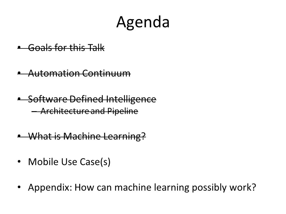 Agenda Goals for this Talk Automation Continuum