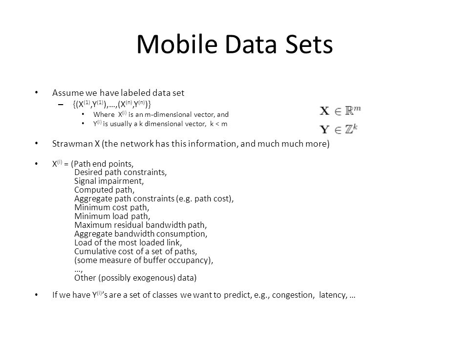 Mobile Data Sets Assume we have labeled data set