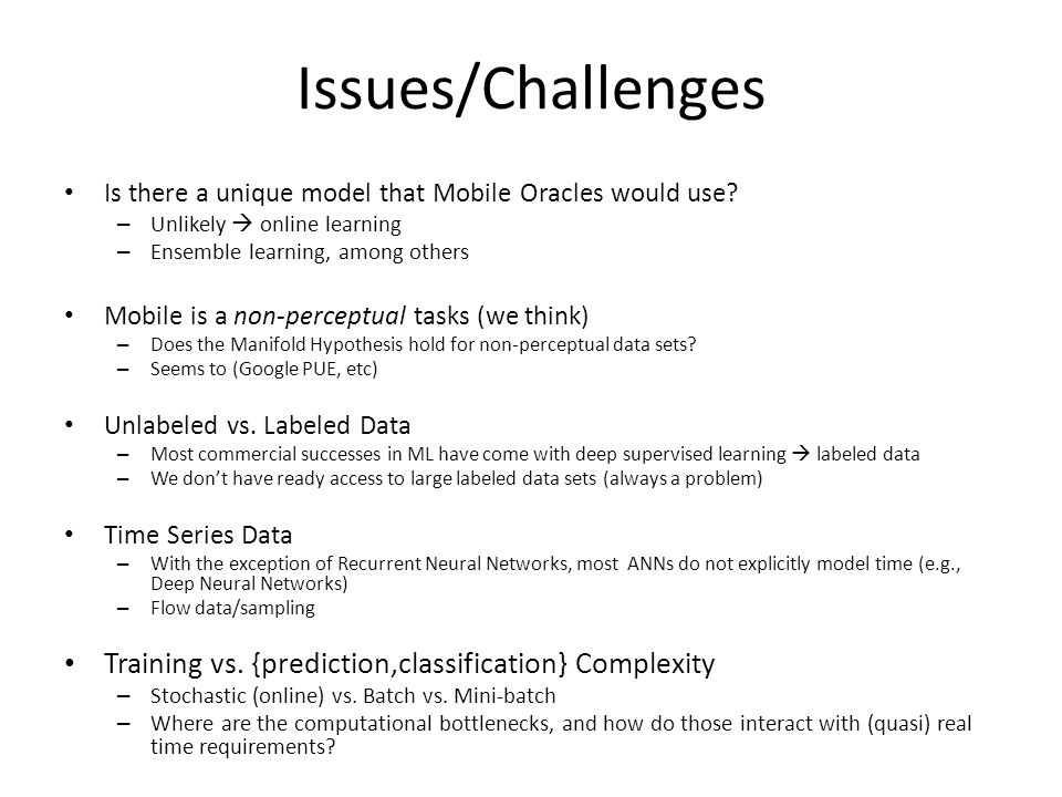 Issues/Challenges Training vs. {prediction,classification} Complexity