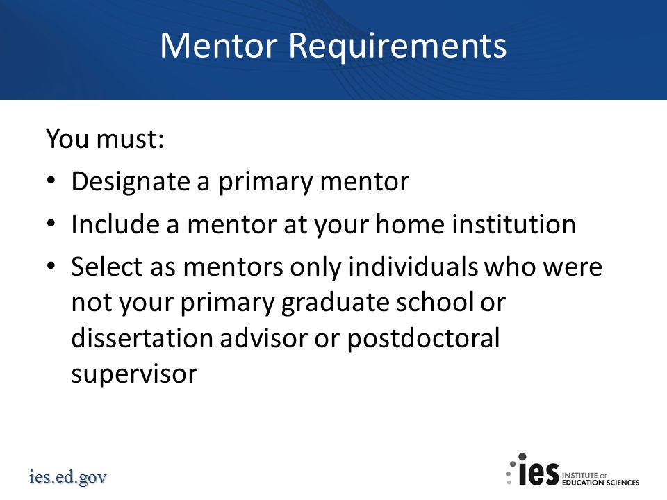 Mentor Requirements You must: Designate a primary mentor
