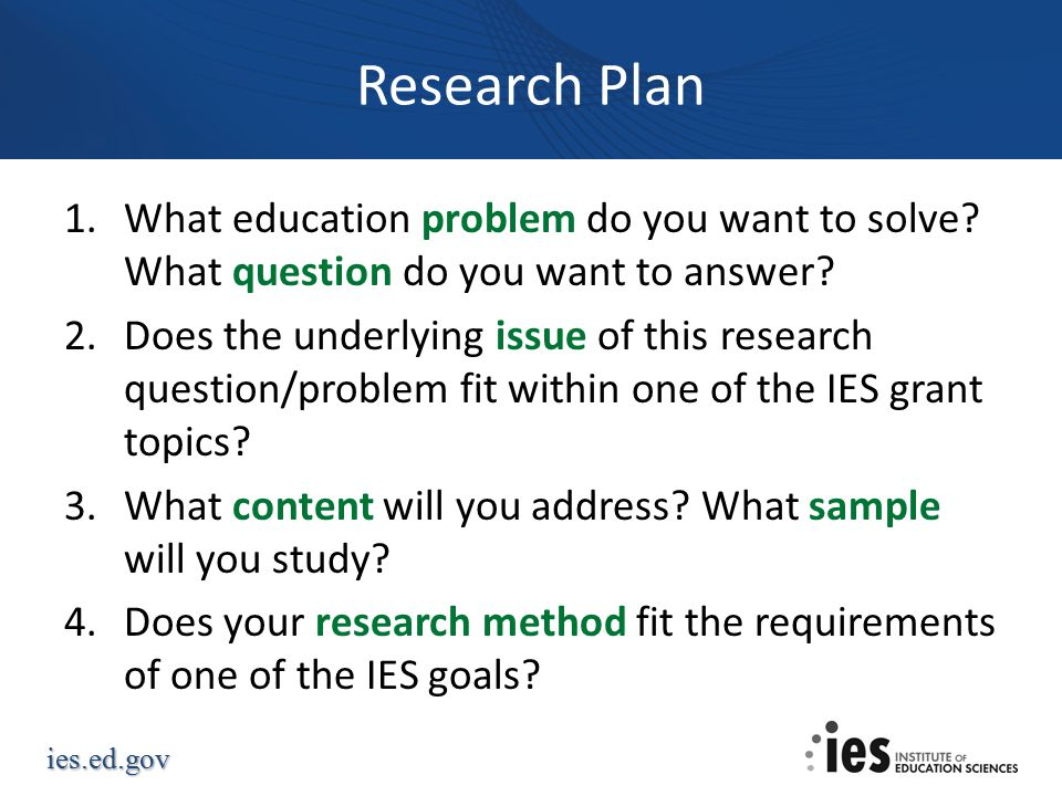 Research Plan What education problem do you want to solve What question do you want to answer