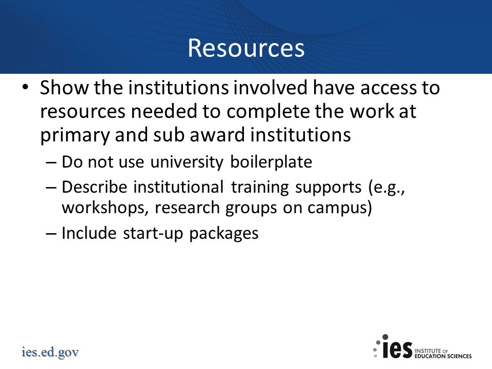 Resources Show the institutions involved have access to resources needed to complete the work at primary and sub award institutions.
