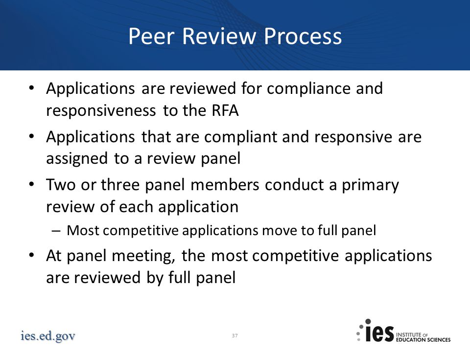 Peer Review Process Applications are reviewed for compliance and responsiveness to the RFA.