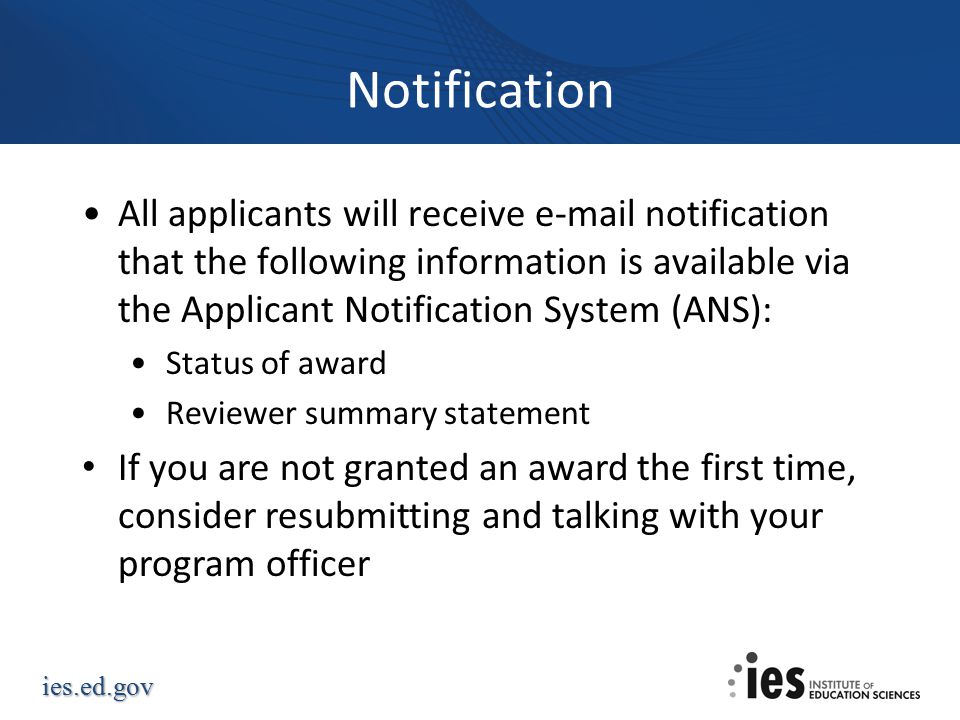 Notification All applicants will receive e-mail notification that the following information is available via the Applicant Notification System (ANS):