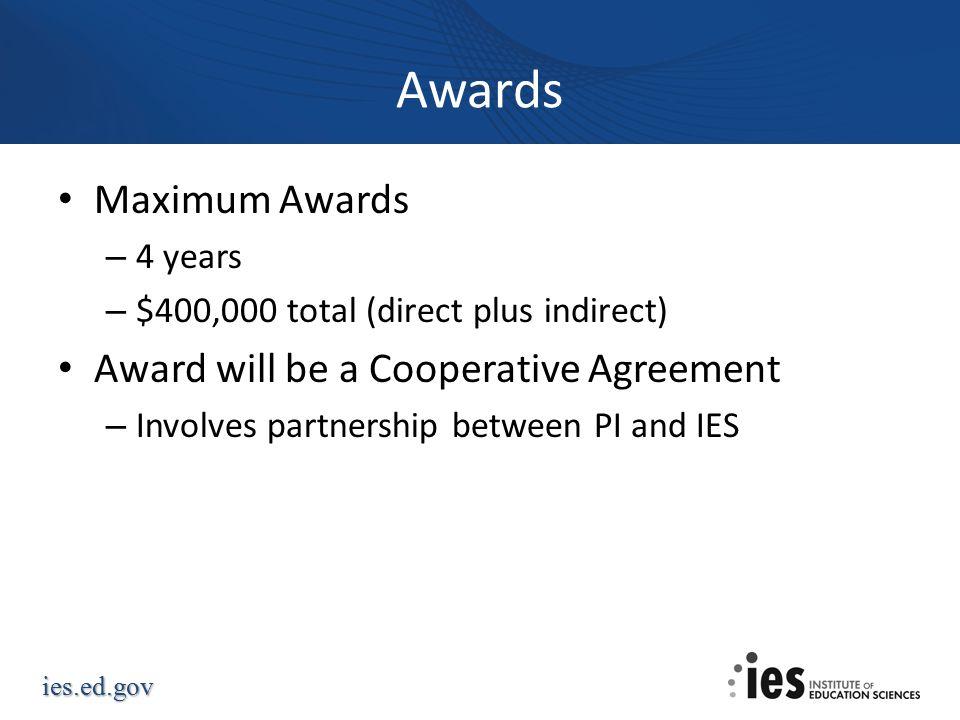 Awards Maximum Awards Award will be a Cooperative Agreement 4 years