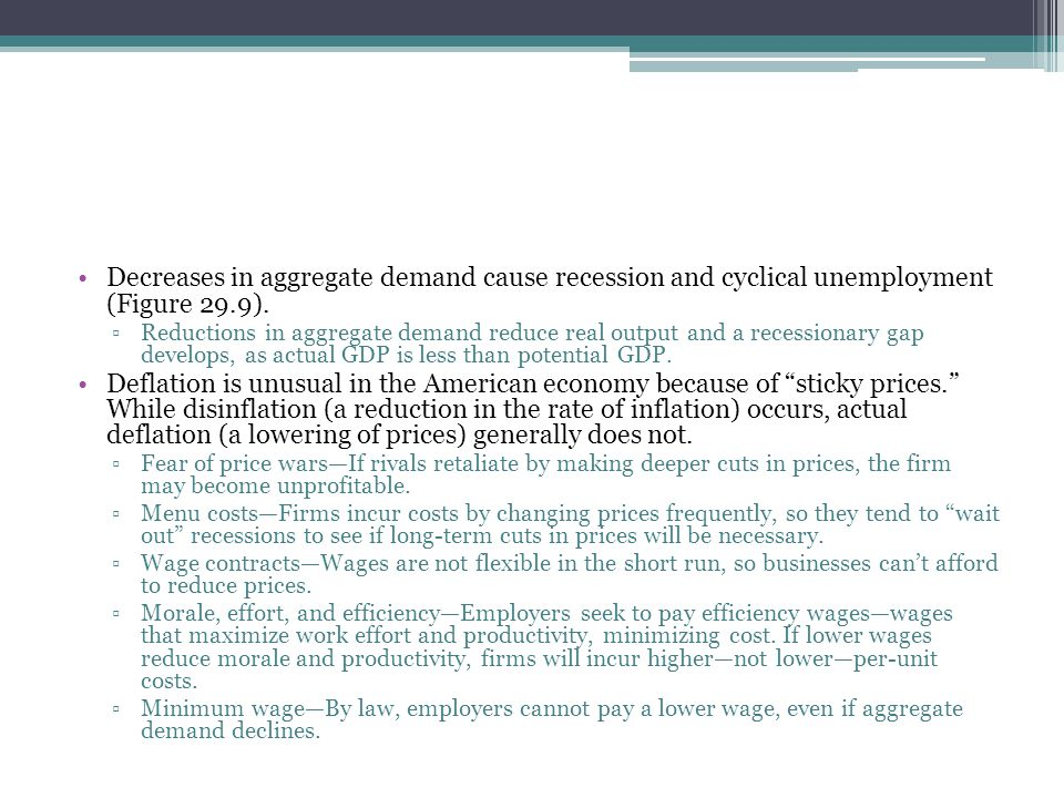 Decreases in aggregate demand cause recession and cyclical unemployment (Figure 29.9).