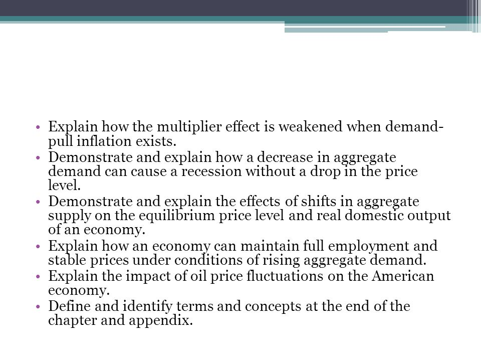 Explain how the multiplier effect is weakened when demand- pull inflation exists.