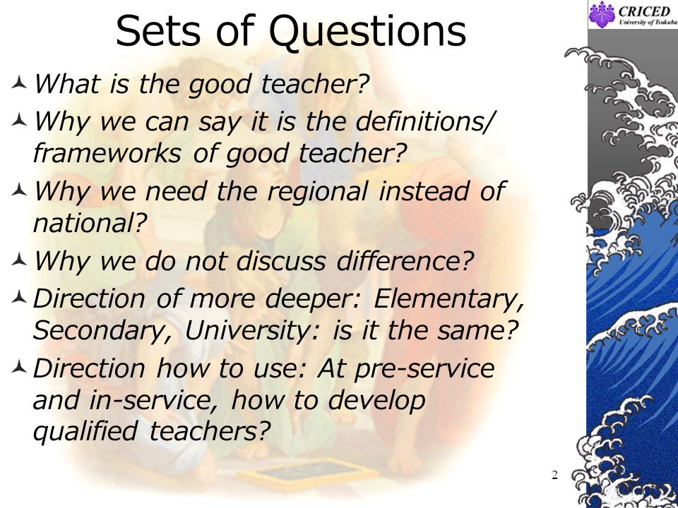 Sets of Questions What is the good teacher