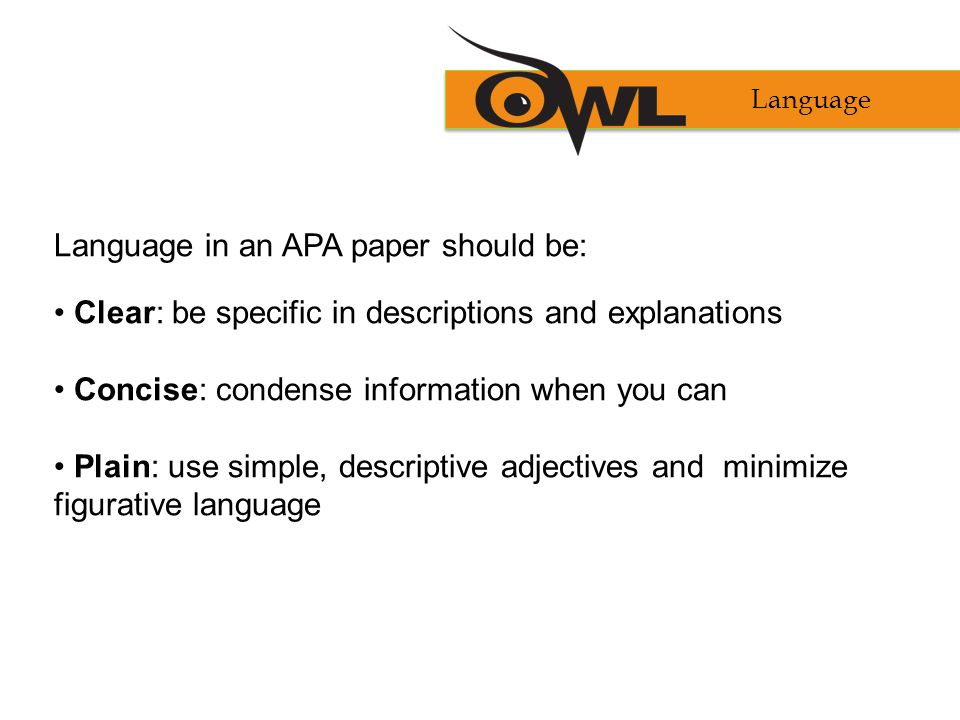 Language in an APA paper should be:
