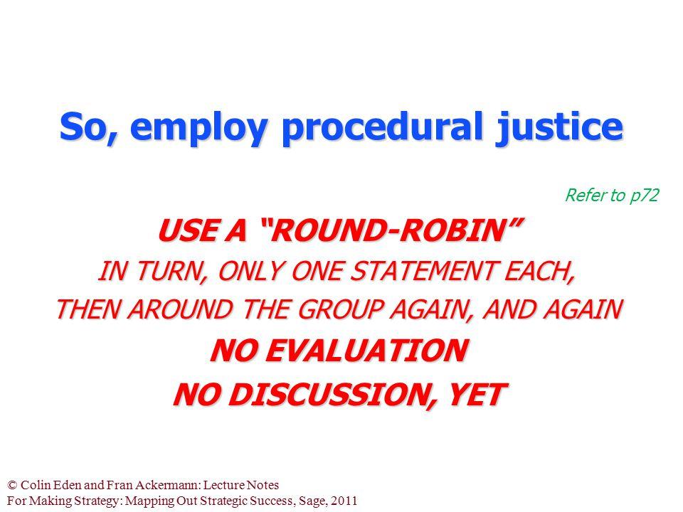 So, employ procedural justice