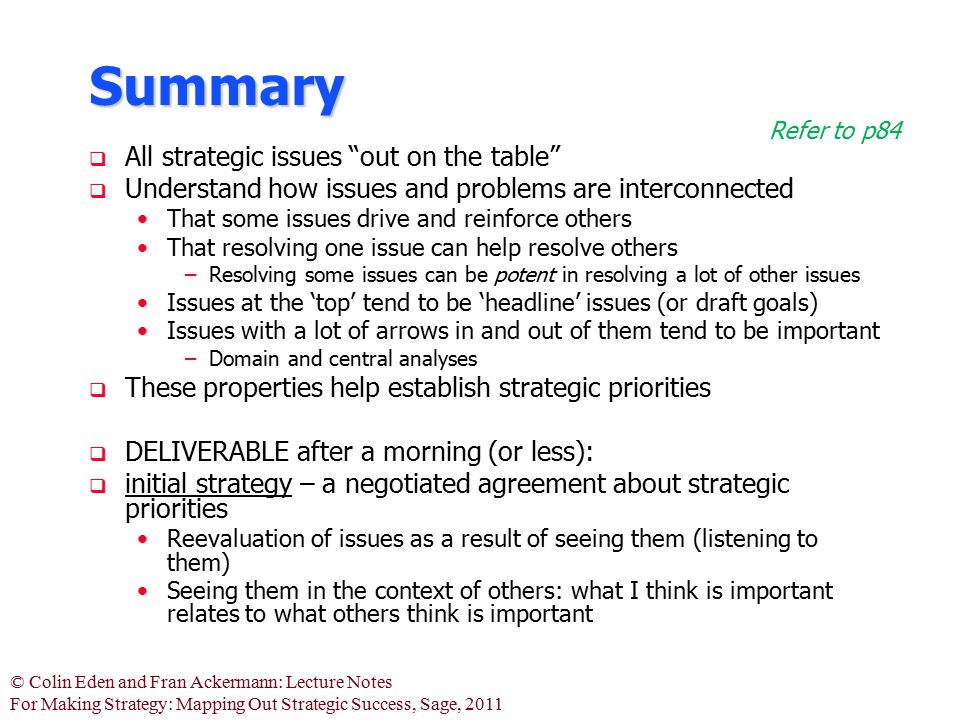 Summary All strategic issues out on the table