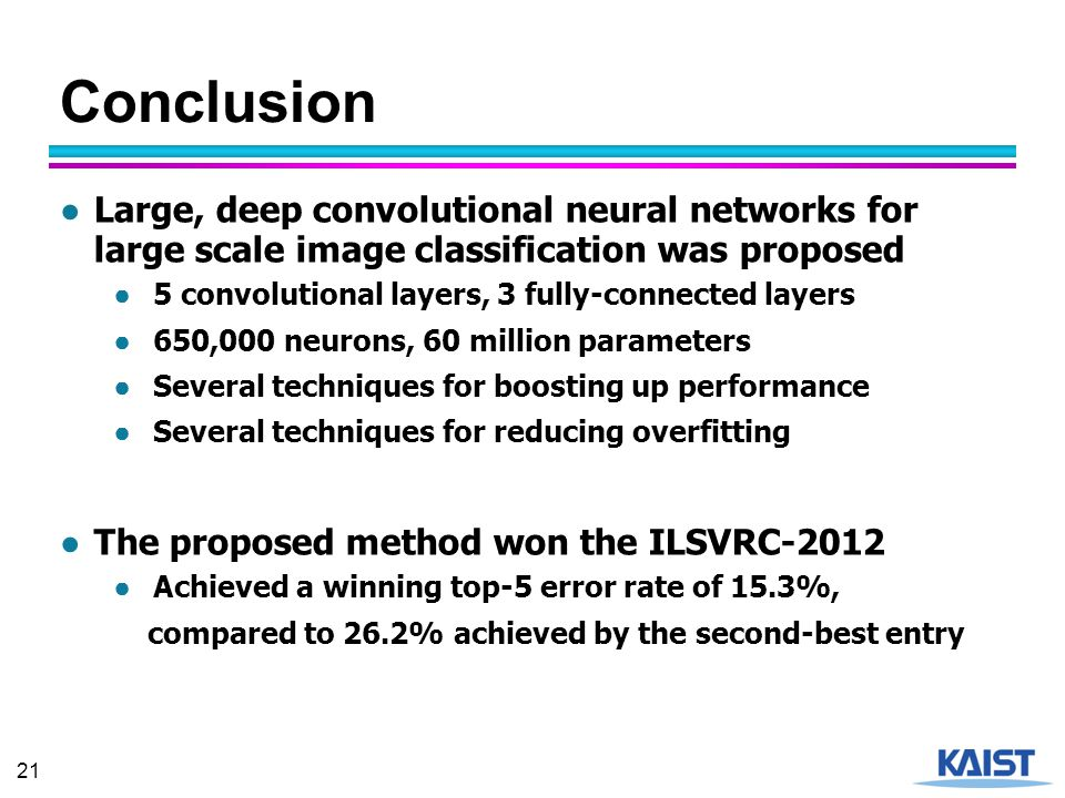 Conclusion Large, deep convolutional neural networks for large scale image classification was proposed.
