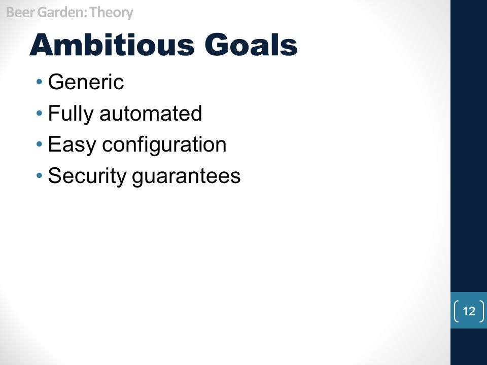 Ambitious Goals Generic Fully automated Easy configuration