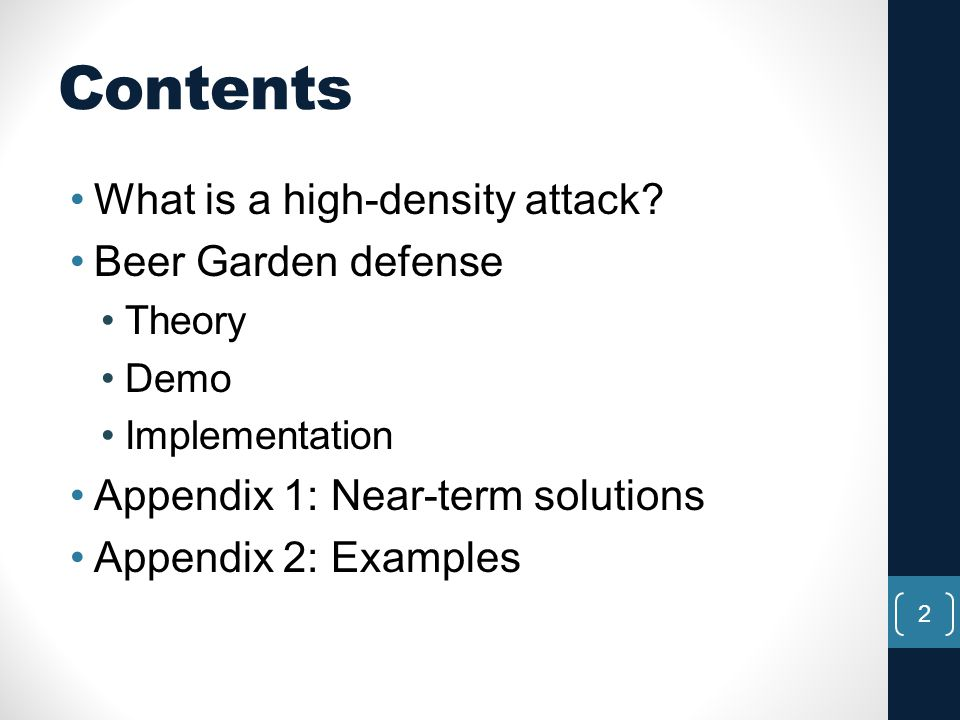 Contents What is a high-density attack Beer Garden defense