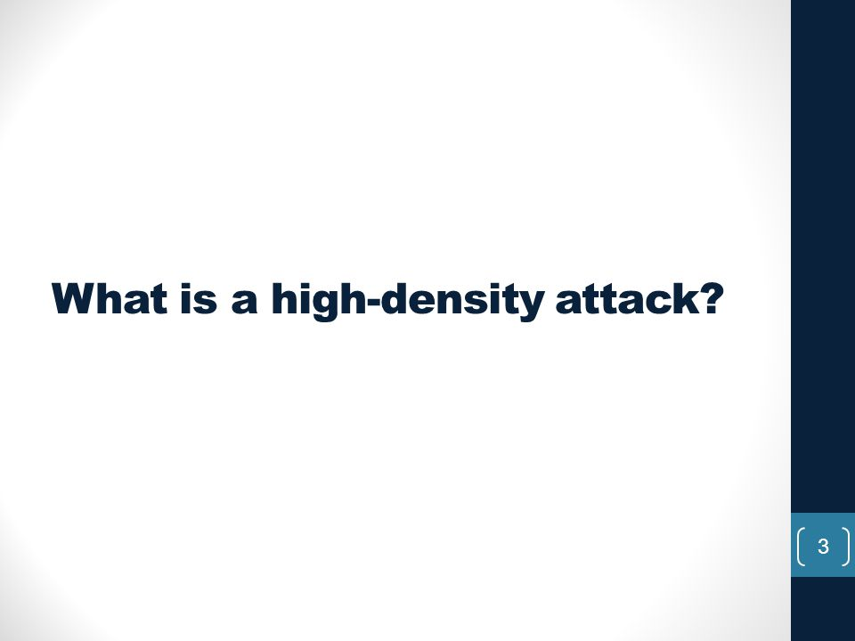 What is a high-density attack