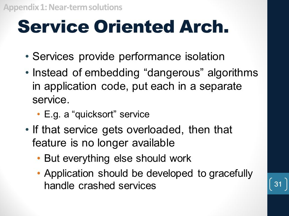 Service Oriented Arch. Services provide performance isolation