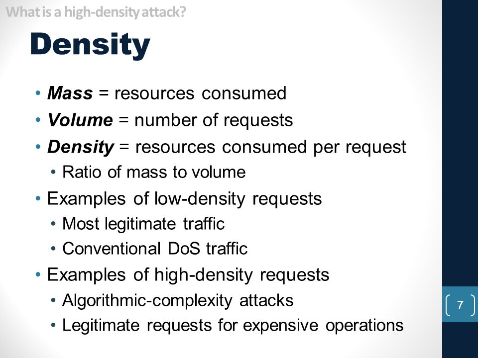 Density Mass = resources consumed Volume = number of requests