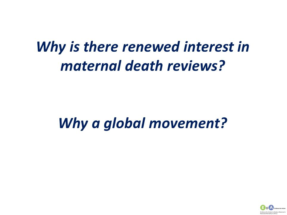 Why is there renewed interest in maternal death reviews