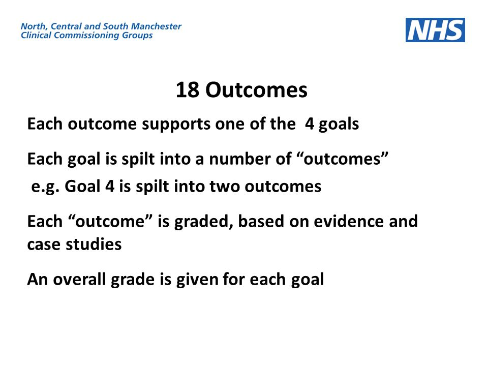 18 Outcomes Each outcome supports one of the 4 goals