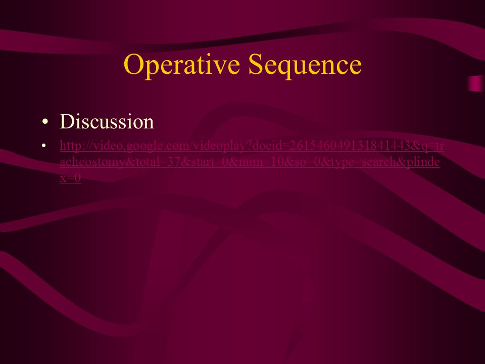 Operative Sequence Discussion